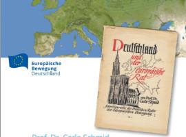 Carlo Schmid: Deutschland und der europäische Rat | Neuauflage zum 65. Geburtstag der EBD
