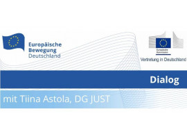 EBD Dialog mit Tiina Astola | Current hot issues of EU justice and consumer policy