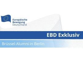 Brüssel-Alumni in Berlin | Was erwartet Brüssel nun von Berlin?