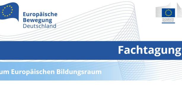 Fachtagung | Der Europäische Bildungsraum und die Zukunft von Erasmus+