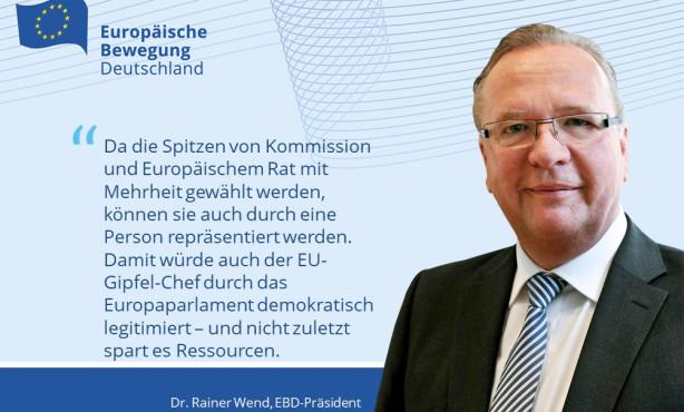 Dr. Rainer Wend zum Demokratiepaket: Europa braucht keine konkurrierenden Präsident/inn/en!