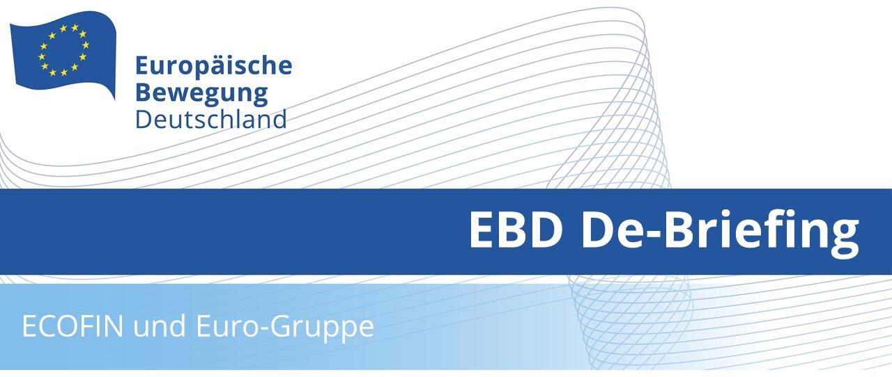 EBD De-Briefing ECOFIN und Euro-Gruppe   21.06.21
